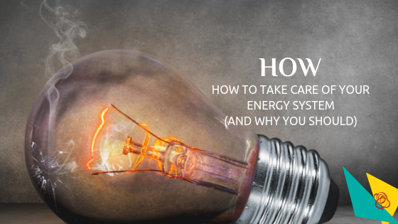 How to take care of your energy system (and why you should)